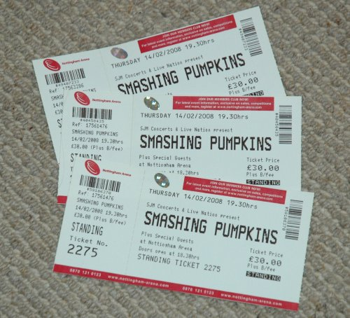 The Smashing Pumpkins tickets for my brother, the girlfriend and myself... nearly a £100 spent! Nottingham (2008)