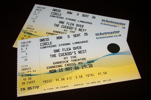 Some very expensive tickets to see One flew over the Cuckoo's nest, London (2006)